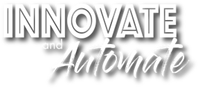 Innovate and Automate